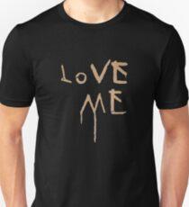 Love Me T-Shirt Unisex T-Shirt