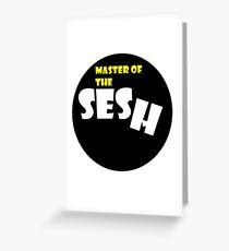 Sesh Master Greeting Card