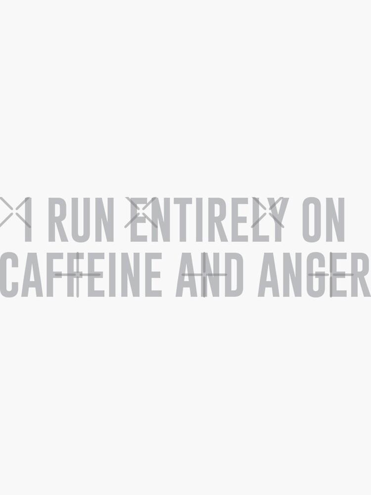 Ich laufe komplett auf Koffein & Wut von DJBALOGH