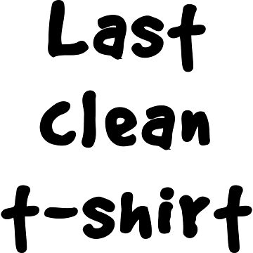 Last clean t-shirt by artack