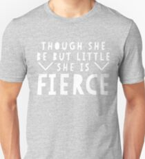 She is Fierce - Shakespeare Quote T-Shirt