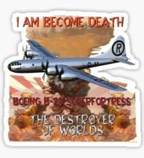 I am become Death The Destroyer of Worlds Sticker