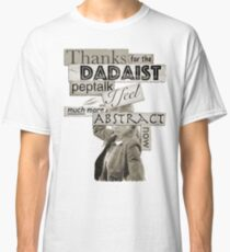 Dadaist Peptalk - Buffy Classic T-Shirt