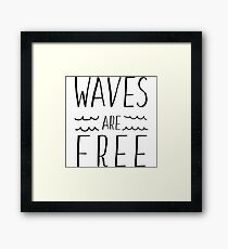 Waves are free Framed Print