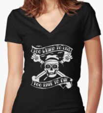 Too weird to live.. to rare to die - Hunter S Thompson Skull Parody Women's Fitted V-Neck T-Shirt