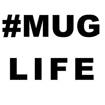 mug life by SivanB
