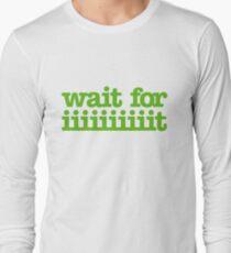Wait for iiiiiiiiiiiiiiiit! Long Sleeve T-Shirt