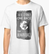 There is Only One Race. The Human Race. (charcoal) Classic T-Shirt
