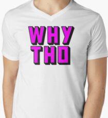 Why Tho? Men's V-Neck T-Shirt