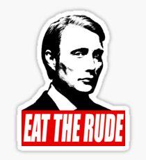 EAT THE RUDE - Hannibal Sticker