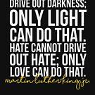 Dunkelheit kann Dunkelheit nicht vertreiben von kjanedesigns