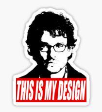 THIS IS MY DESIGN - Hannibal Sticker