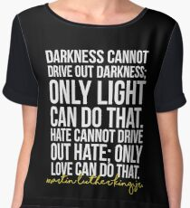 Darkness Cannot Drive Out Darkness Women's Chiffon Top