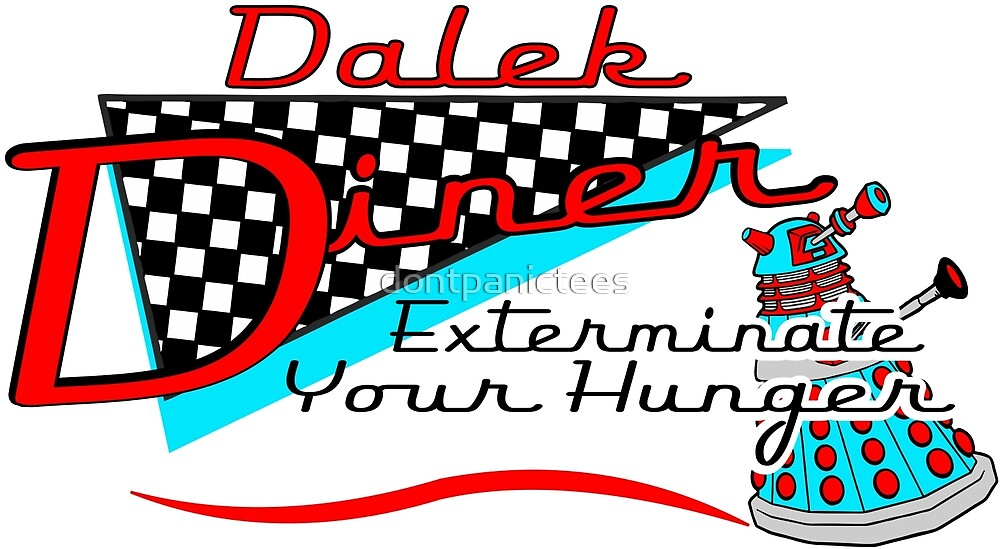 Dalek Diner 1 by dontpanictees
