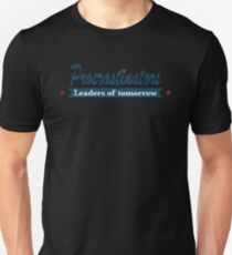 Funny Procrastinating Tee Shirt the leaders of tomorrow Unisex T-Shirt