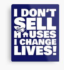 Realtor Real Estate Agent I Dont Sell Houses I Change Lives Metal Print