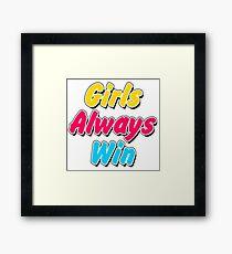 Girls always win Framed Print