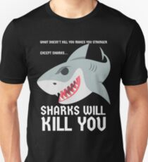Sharks Will Kill You Funny Design Water Fish T-Shirt