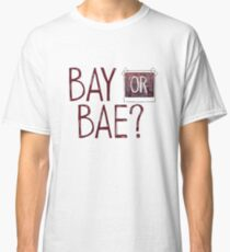 LIFE IS STRANGE - BAY OR BAE? Classic T-Shirt