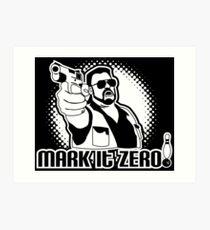 mark it zero  Art Print