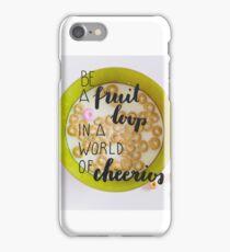 Be a fruit loop  iPhone Case/Skin