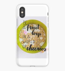 Be a fruit loop  iPhone Case/Skin