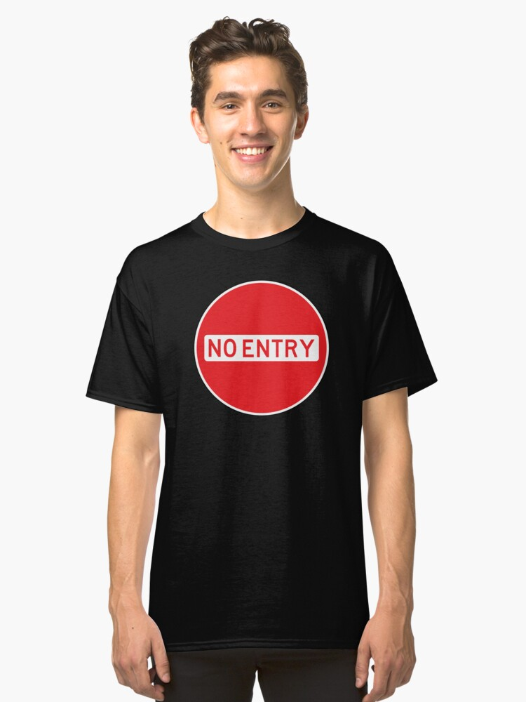 NO ENTRY Classic T-Shirt Front