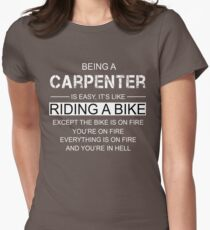 Being A Carpenter Is Like Riding A Bike Womens Fitted T-Shirt