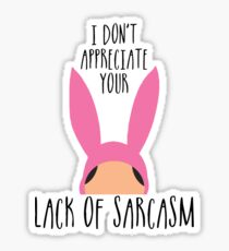 I Don't Appreciate Your Lack Of Sarcasm Sticker