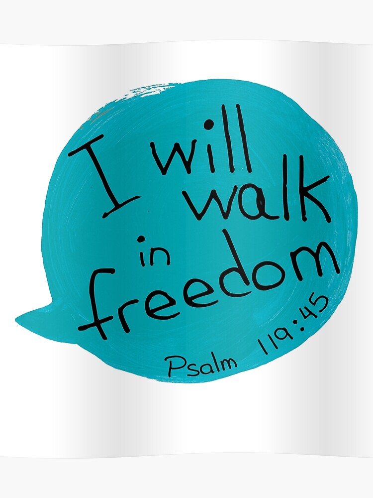 Psalm 119:45 | Poster