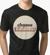 Choose Kindness Tri-blend T-Shirt