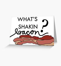 Whats Shakin Greeting Card