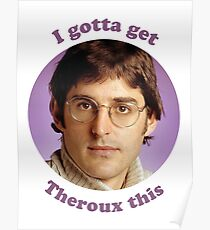 Louis Theroux – I gotta get Theroux this Poster