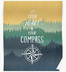 Let Your Heart Be Your Compass Poster
