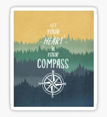 Let Your Heart Be Your Compass Sticker