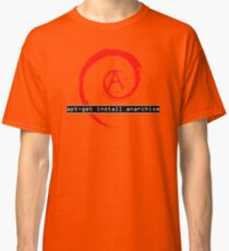 apt-get install anarchism  Classic T-Shirt