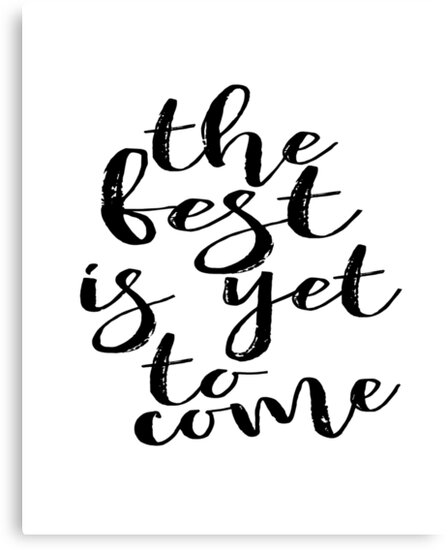 The best is yet to comeprintable watercolor print calligraphywall art print printable