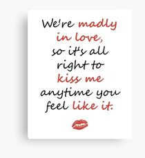 Madly in Love, so Kiss Me Canvas Print