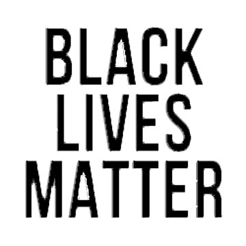 Black Lives Matter  by lawenbwown