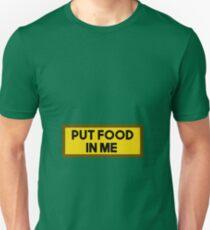 Put Food In Me  Unisex T-Shirt