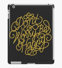 Dont Worry Be Happy iPad Case/Skin