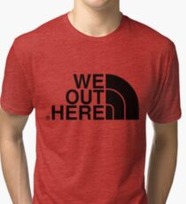 We Out Here (black) Tri-blend T-Shirt