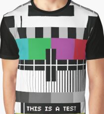 -Just A Test- Graphic T-Shirt