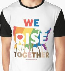 We Rise Together Graphic T-Shirt