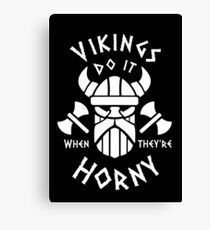 Vikings Do It When They're Horny Canvas Print