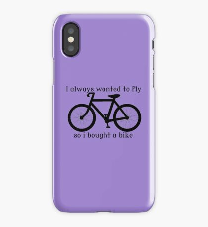 I always Wanted To Fly, So I bought a bike iPhone Case