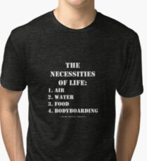 The Necessities Of Life: Bodyboarding - White Text Tri-blend T-Shirt