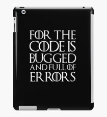 for the code is bugged iPad Case/Skin