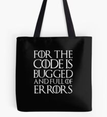 for the code is bugged Tote Bag
