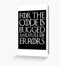for the code is bugged Greeting Card